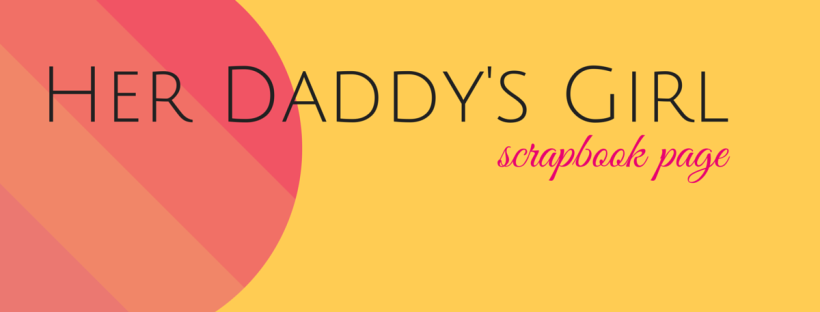 Header for Daddy's Girl scrapbook page