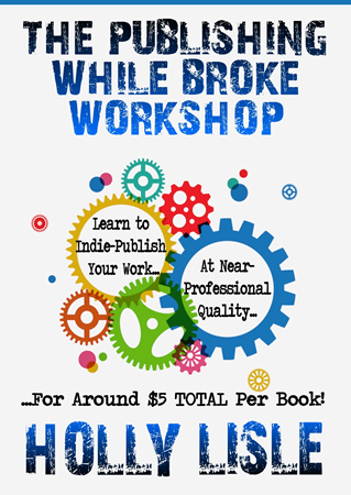 Cover for Holly Lisle's Publishing While Broke workshop