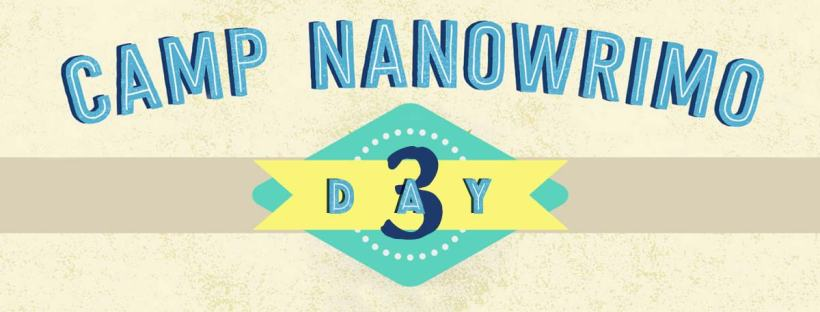 Day 3 of Camp NaNoWriMo