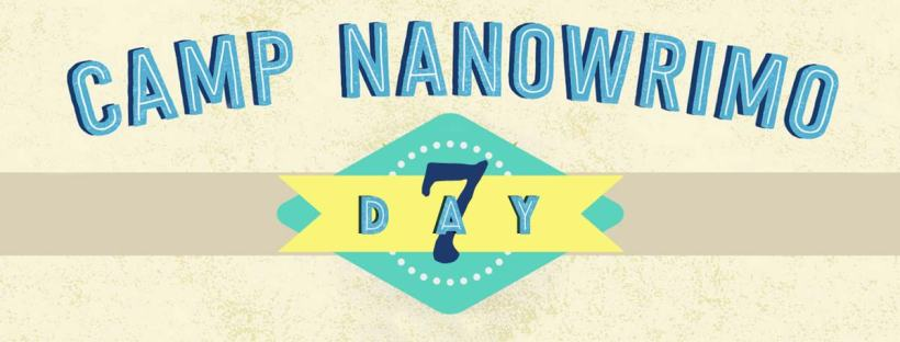 Day 7 of Camp NaNoWriMo