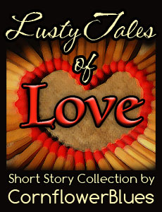 Book cover for Lusty Tales of Love short story collection by CornflowerBlues